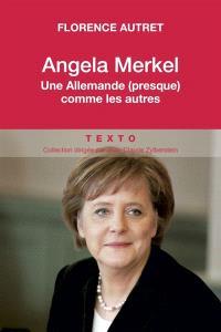 Angela Merkel : une Allemande (presque) comme les autres