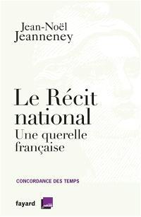 Concordance des temps, Le récit national : une querelle française