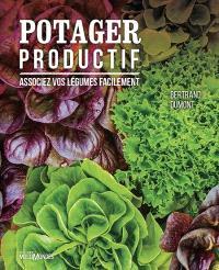 Potager productif  : associez vos légumes facilement