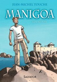 Manigoa : le solitaire