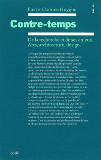 Contre-temps : de la recherche et de ses enjeux : arts, architecture, design