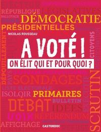 A voté ! : on élit qui et pour quoi ?