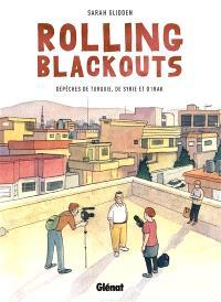 Rolling blackouts : dépêches de Turquie, de Syrie et d'Iran