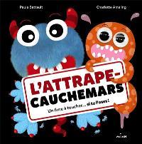 L'attrape-cauchemars : un livre à toucher... si tu l'oses !