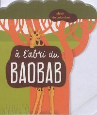 À l'abri du baobab