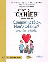 Petit cahier d'exercices de communication non violente : avec les enfants
