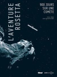 L'aventure Rosetta : 900 jours sur une comète