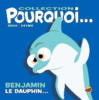 Benjamin le dauphin...