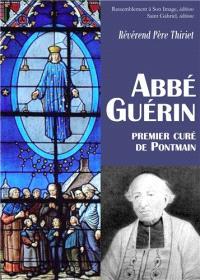Michel Guérin, 1801-1872 : premier curé de Pontmain : un serviteur de Marie