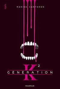 Génération K. Volume 2