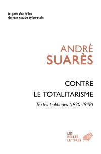 Contre le totalitarisme : textes politiques, 1920-1948