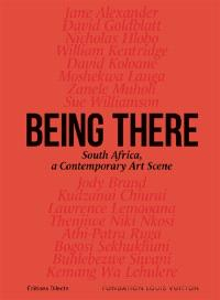 Being there : South Africa, a contemporary art scene