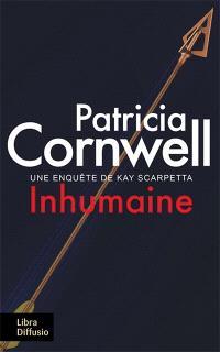 Une enquête de Kay Scarpetta, Inhumaine