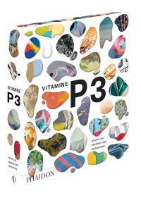 Vitamine P : nouvelles perspectives en peinture. Volume 3
