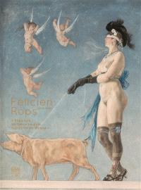 Félicien Rops (1833-1898) : Rops suis, vertueux ne puis, hypocrite ne daigne