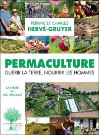 Permaculture : guérir la Terre, nourrir les hommes : la ferme du Bec Hellouin