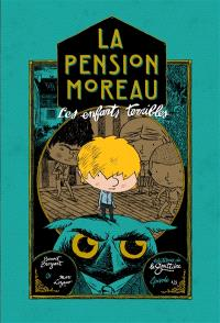 La pension Moreau. Volume 1, Les enfants terribles