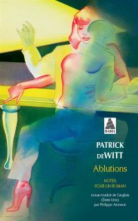 Ablutions : notes pour un roman