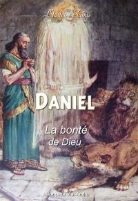 Daniel : la bonté de Dieu