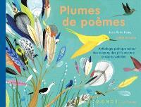 Plumes de poèmes : anthologie poétique autour des oiseaux, des p'tits zoziaux et autres volatiles
