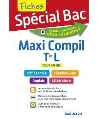 Maxi compil de fiches, terminale L : tout en un : philosophie, histoire géo, anglais, littérature