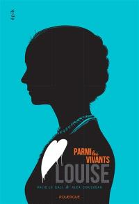 Parmi les vivants. Volume 2, Louise