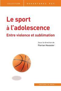Le sport à l'adolescence : entre violence et sublimation
