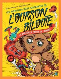 Les aventures inter-sidérantes de l'ourson Biloute. Volume 1, La baraque à frites de l'espace