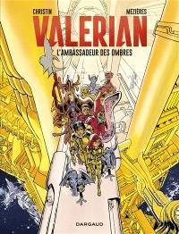 Valérian. Volume 6, L'ambassadeur des ombres