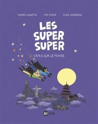 Les super super. Volume 4, Capes sur le monde