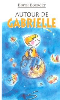 Autour de Gabrielle
