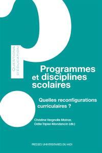 Programmes et disciplines scolaires : quelles reconfigurations curriculaires ?