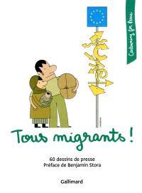Tous migrants ! : 60 dessins de presse