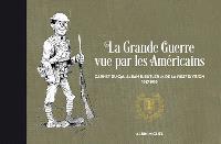 La Grande Guerre vue par les Américains : carnet du Cpt. Alban B. Butler Jr. de la First division : 1917-1919