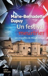 Les enquêtes de Maud Delage. Volume 3, Un festival meurtrier