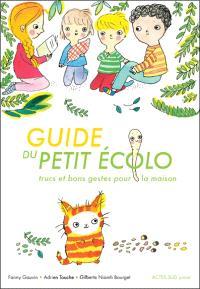 Guide du petit écolo : trucs et bons gestes pour la maison
