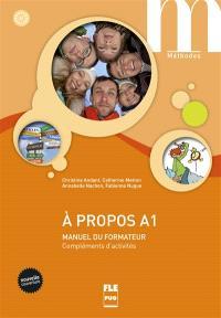 A propos A1 : manuel du formateur : compléments d'activités