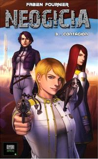Néogicia. Volume 3, Contagion
