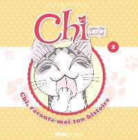 Chi, une vie de chat : raconte-moi ton histoire. Volume 2