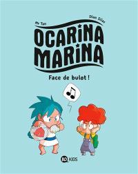 Ocarina Marina. Volume 1, Face de bulot !