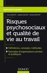 Risques psychosociaux et qualité de vie au travail : définitions, concepts, méthodes, exemples d'organisations privées et publiques