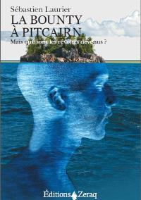 La Bounty à Pitcairn : mais que sont les révoltés devenus ?