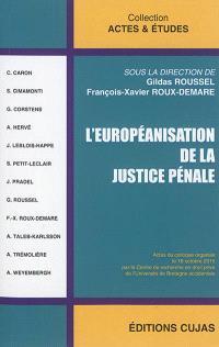 L'européanisation de la justice pénale : actes du colloque organisé le 16 octobre 2015