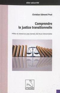 Comprendre la justice transitionnelle