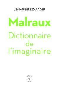 Malraux : dictionnaire de l'imaginaire