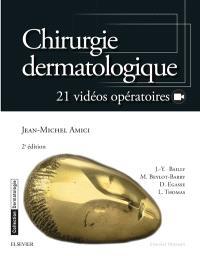 Chirurgie dermatologique : 21 vidéos opératoires
