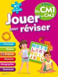 Jouer pour réviser du CM1 au CM2, 9-10 ans : français, maths, anglais, histoire, géographie, sciences : nouveau programme
