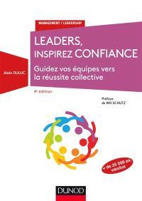 Leaders, inspirez confiance : guidez vos équipes vers la réussite collective