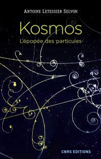 Kosmos : l'épopée des particules