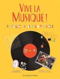Vive la musique ! : livre d'activités